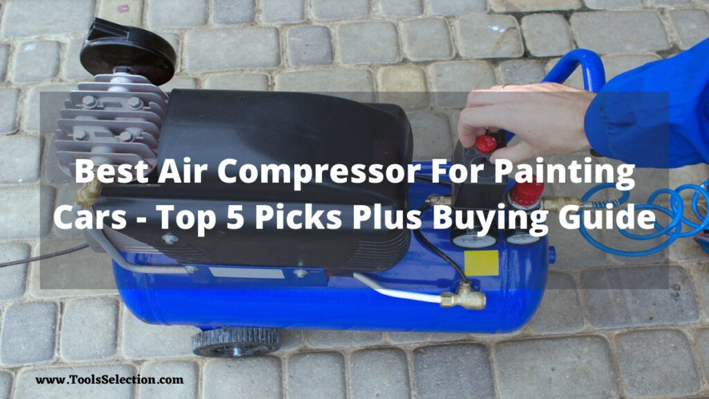 Best Air Compressor for Painting Cars Review
