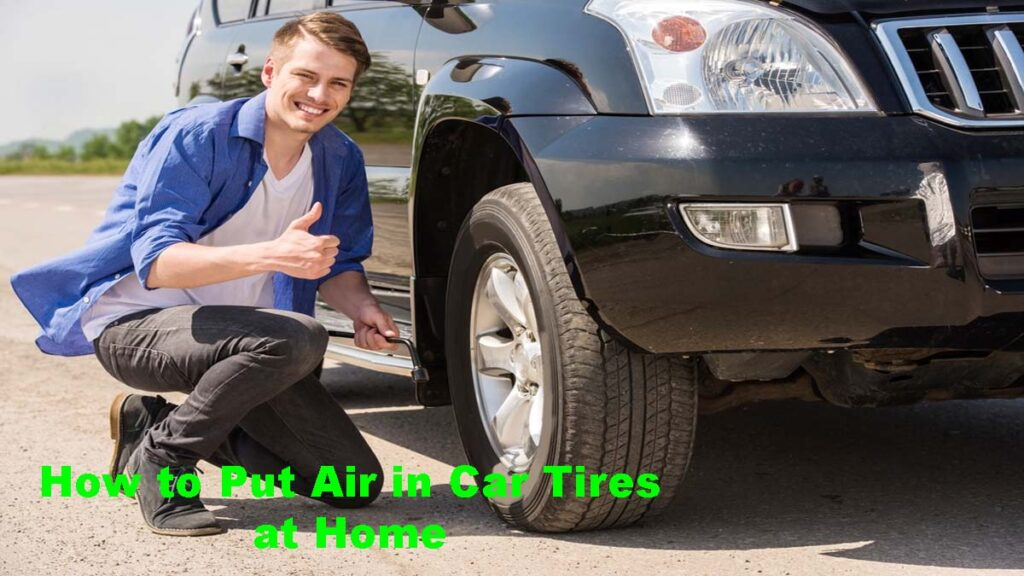 How to Put Air in Car Tires at Home